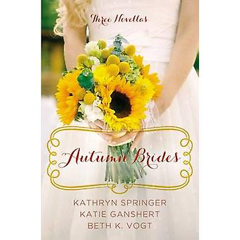 Autumn Brides A Year of Weddings Novella Collection by Springer & Kathryn
