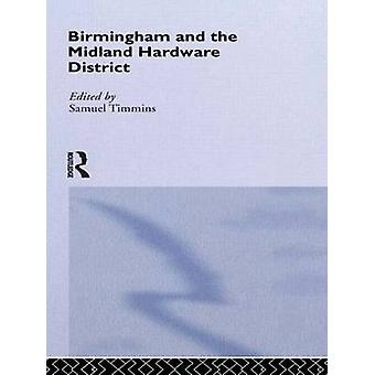 Birmingham and the Midland Hardware District by Timmins & Samuel