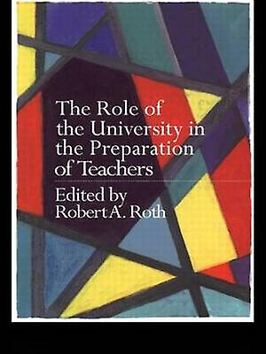 Role of the University in the Preparation of Teachers by rougeh & Robert