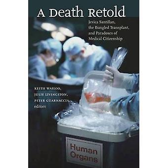 死は、ジェシカ サンティリャンにて不手際の移植と Wailoo ・ キースによって医療市民のパラドックスを書き直さ