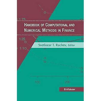 Handbook of Computational and Numerical Methods in Finance by Rachev & Svetlozar T.