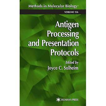 Antigen Processing and Presentation Protocols by Solheim & Joyce C.