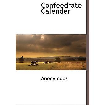 Confeedrate Calender by Anonymous & .