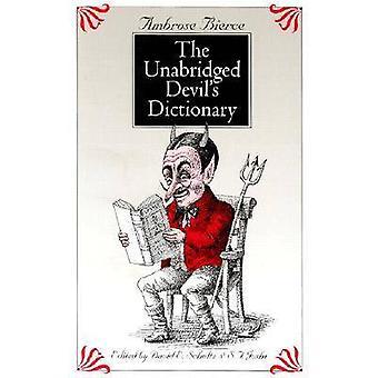 The Unabridged Devils Dictionary by Bierce & Ambrose