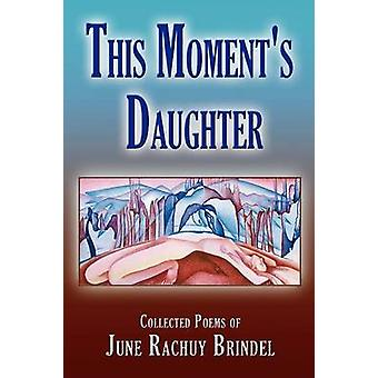 THIS MOMENTS DAUGHTER by Brindel & June Rachuy