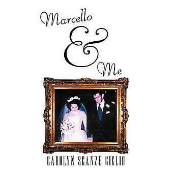 Marcello  Me by Giglio & Carolyn Scanze