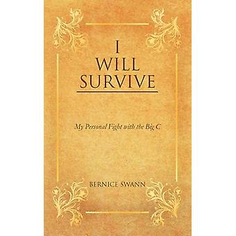 I Will Survive My Personal Fight with the Big C by Swann & Bernice
