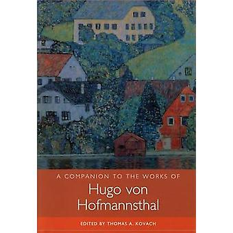 A Companion to the Works of Hugo Von Hofmannsthal by Kovach & Thomas A.