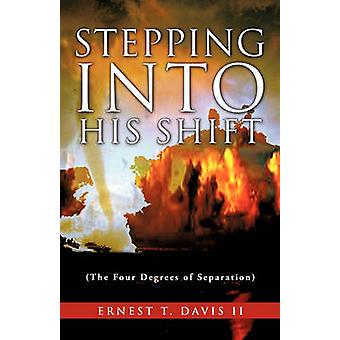 Stepping Into His Shift by Davis II & Ernest T.