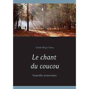 Le chant du coucou by RojasTrova & Elodie