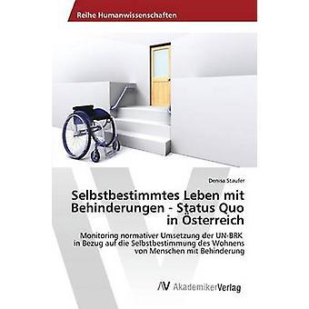 Selbstbestimmtes Leben mit Behinderungen Status Quo i sterreich av Stauferen Denisa