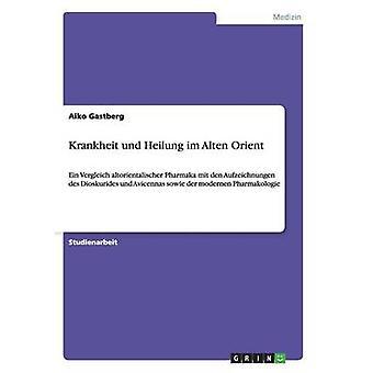 Krankheit und Heilung im Alten Orient par Gastberg & Aiko