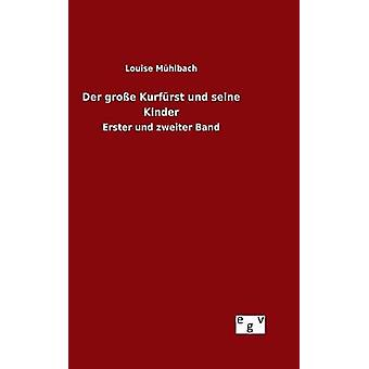 Der groe Kurfrst und seine Kinder av Mhlbach & Louise