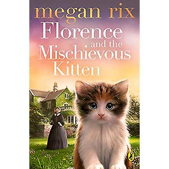 Florence and the Mischievous Kitten by Florence and the Mischievous K