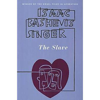 The Slave - A Novel by Isaac Bashevis Singer - C. Hemley - 97803745068