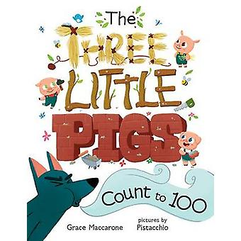 The Three Little Pigs Count to 100 by Grace Maccarone - Pistacchio -