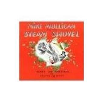 Mike Mulligan and His Steam Shovel by Virginia Lee Burton - Virginia