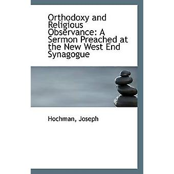 Orthodoxy and Religious Observance - A Sermon Preached at the New West