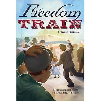Freedom Train by Evelyn Coleman - 9781442436527 Book