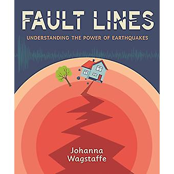 Fault Lines - Understanding the Power of Earthquakes by Johanna Wagsta
