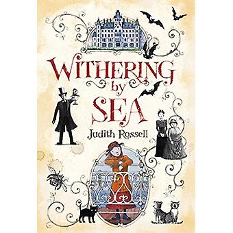 Withering-By-Sea by Judith Rossell - Judith Rossell - 9781481443685 B