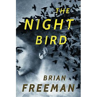 The Night Bird by Brian Freeman - 9781503941892 Book
