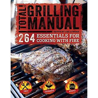 Total Grilling Manual by Lisa Atwood - 9781681880471 Book