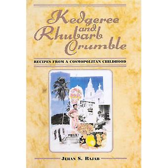 Kedgeree and Rhubarb Crumble - Recipes from a Cosmopolitan Childhood b