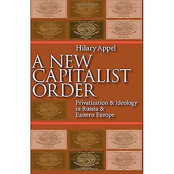 A New Capitalist Order: Privatization and Ideology in Russia and Eastern Europe (Pittburgh Series in Russian & East European Studies) (Pitt Series in Russian and East European Studies)