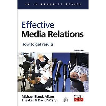 Effective Media Relations How to Get Results by Bland & Michael