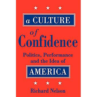 A Culture of Confidence by Nelson & Richard