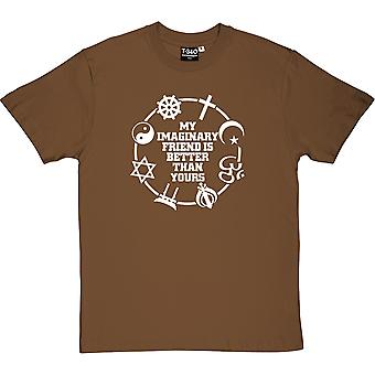My Imaginary Friend Is Better Than Yours Men's T-Shirt