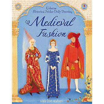 Medieval Fashion Sticker Book (Historical Sticker Dolly Dress) (Paperback) by Cowan Laura Selivanova Elena