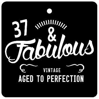 37 And Fabulous / BIRTHDAY Car Air Freshener