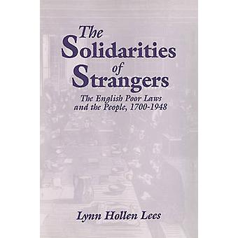 The Solidarities of Strangers by Lynn Hollen Lees