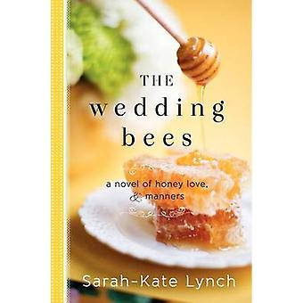 The Wedding Bees - A Novel of Honey - Love - and Manners by Sarah-Kate
