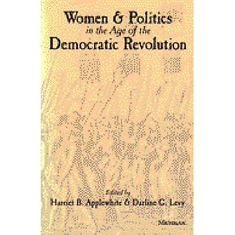 Women and Politics in the Age of the Democratic Revolution by Harriet