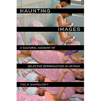 Haunting Images - A Cultural Account of Selective Reproduction in Viet