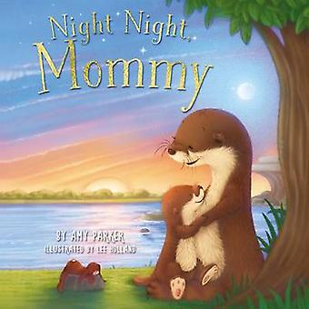 Night Night - Mommy by Amy Parker - 9780718042462 Book