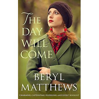 The Day Will Come by Beryl Matthews - 9780749019778 Book