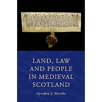 Land Law and People in Medieval Scotland by Cynthia J. Neville - 9780