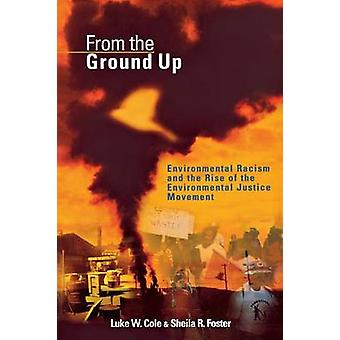 From the Ground Up - Environmental Racism and the Rise of the Environm