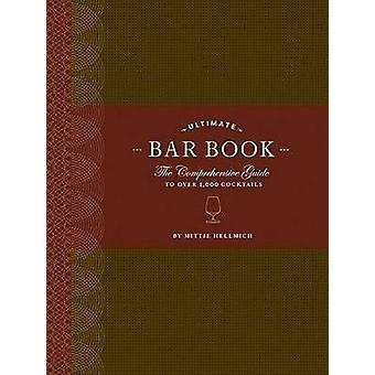 The Ultimate Bar Book by Mittie Hellmich - 9780811843515 Book