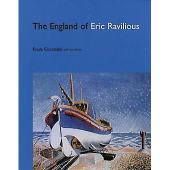 The England of Eric Ravilious (3rd Revised edition) by Freda Constabl