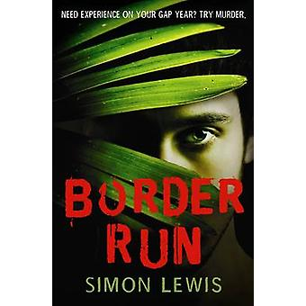The Border Run by Simon Lewis - 9780956308658 Book