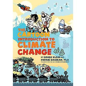 The Cartoon Introduction to Climate Change by Yoram Bauman - Grady Kl