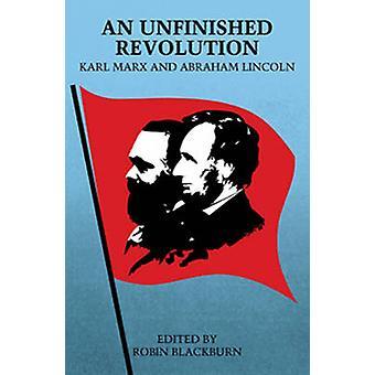 En ufærdig Revolution - Karl Marx og Abraham Lincoln ved Karl Marx