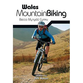 Wales Mountain Biking by Tom Hutton - 9781906148133 Book