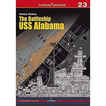 The Battleship USS Alabama by Witold Koszela - 9788364596377 Book