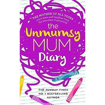 Il diario di mamma Unmumsy dalla Unmumsy mamma - Sarah Turner - 97805930781